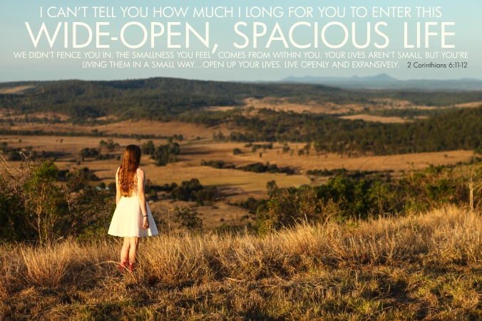 2 Corinthians 6-11-12 Poster. Wide Open Spacious Life